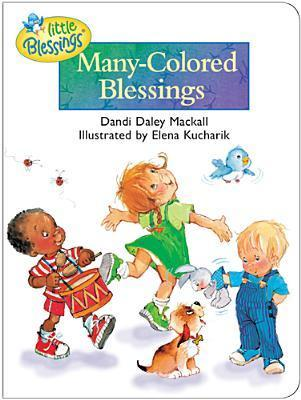 Many-Colored Blessings  by  Dandi Daley Mackall