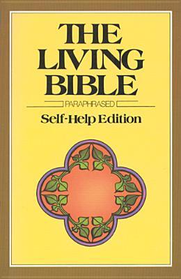 The Living Bible: Self-Help Edition Kenneth Nathaniel Taylor