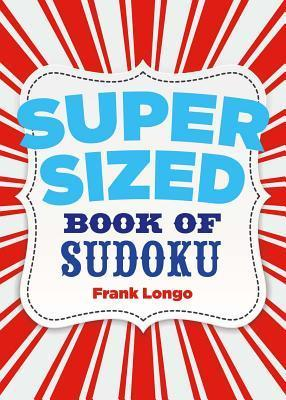 Supersized Book of Sudoku Frank Longo