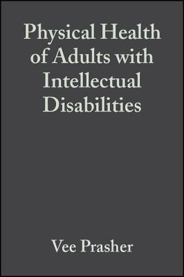 Physical Health of Adults with Intellectual Disabilities Vee Prasher