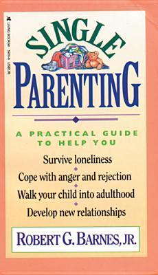 Single Parenting Robert G. Barnes