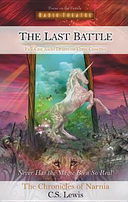 The Last Battle Radio Drama  (Chronicles of Narnia, #7)  by  Paul McCusker