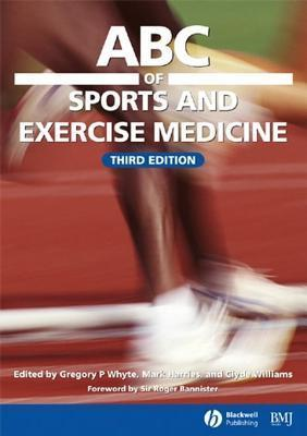 ABC of Sports and Exercise Medicine  by  Gregory P. Whyte