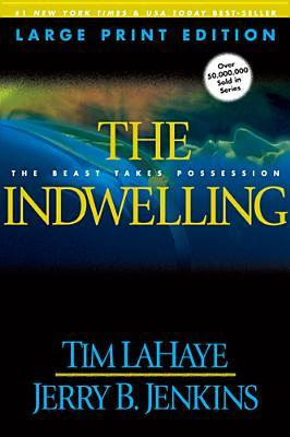 The Indwelling (Large Print): The Beast Takes Possession  by  Tim LaHaye
