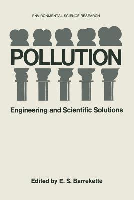 Pollution: Engineering and Scientific Solutions  by  E.S. Barrekette