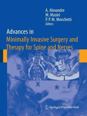Advanced Peripheral Nerve Surgery and Minimal Invasive Spinal Surgery  by  Alberto Alexandre