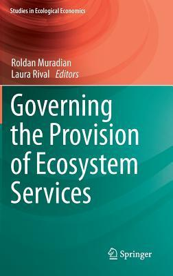 Governing the Provision of Ecosystem Services Roldan Muradian