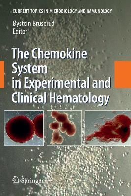 The Chemokine System in Experimental and Clinical Hematology  by  Øystein Bruserud