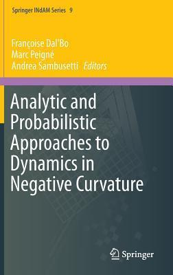 Analytic and Probabilistic Approaches to Dynamics in Negative Curvature Françoise DalBo