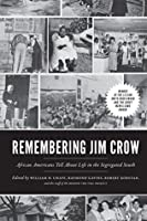 Remembering Jim Crow: African Americans Tell About Life in the Segregated South