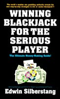 Winning Blackjack For The Serious Player