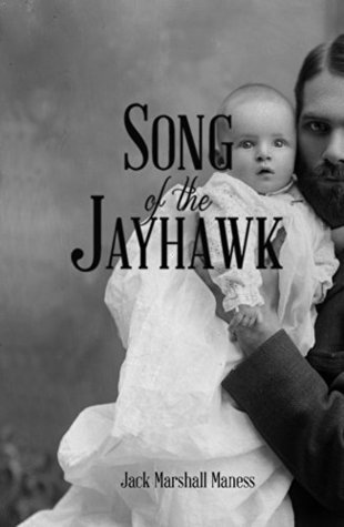 Song of the Jayhawk: or, The Squatter Sovereign (Songs of the Jayhawk Book 1)  by  Jack Marshall Maness