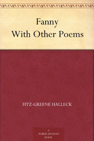Fanny With Other Poems  by  Fitz-Greene Halleck