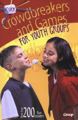 Quick Crowdbreakers And Games For Youth Groups Group Publishing