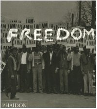 Freedom: A Photographic History of the African American Struggle  by  Manning Marable