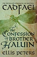 The Confession Of Brother Haluin (The Cadfael Chronicles 15)
