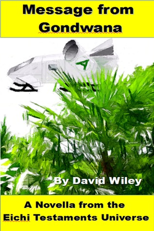 Message from Gondwana  by  David  Wiley