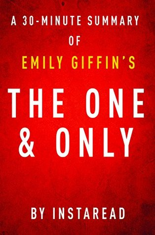 The One & Only Emily Giffin - A 30-minute Instaread Summary by InstaRead