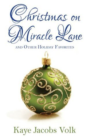 Christmas on Miracle Lane and other Christmas favorites Kaye Jacobs Volk
