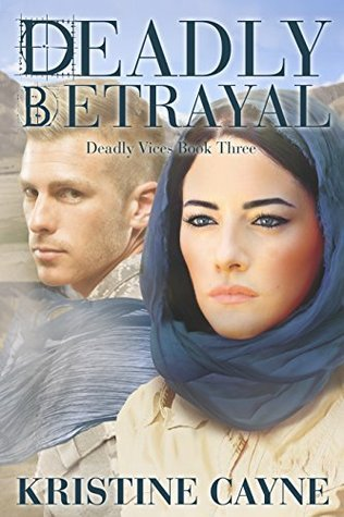 Deadly Betrayal (Deadly Vices Book 3)  by  Kristine Cayne