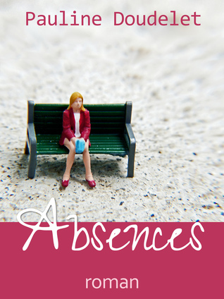 Absences  by  Pauline Doudelet