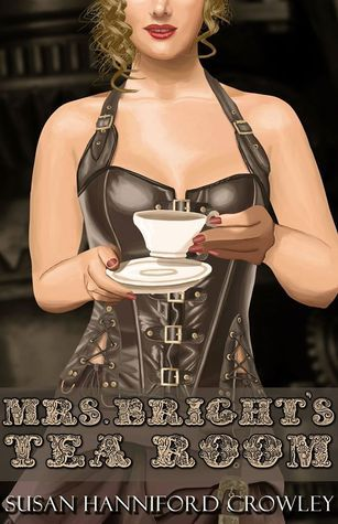 Mrs. Brights Tea Room, Tales from the Tearoom Book 1  by  Susan Hanniford Crowley