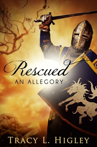Rescued: An Allegory Tracy L. Higley