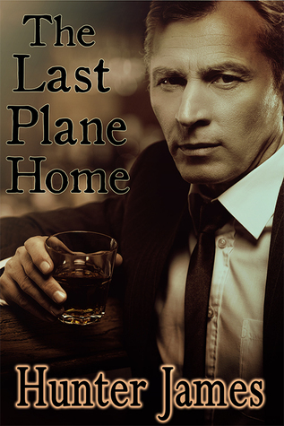 The Last Plane Home Hunter James