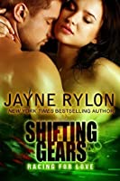 Shifting Gears (Racing For Love Book 2)