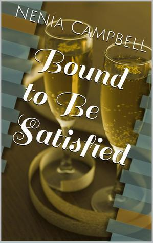 Bound to Be Satisfied (Bound, #2)  by  Nenia Campbell