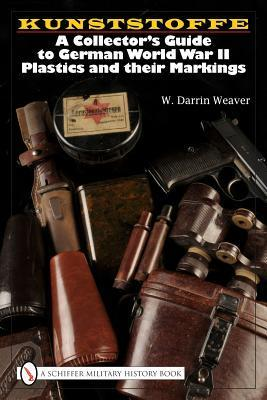 Kunststoffe: A Collectors Guide to German Plastics and Their Markings  by  W. Darrin Weaver