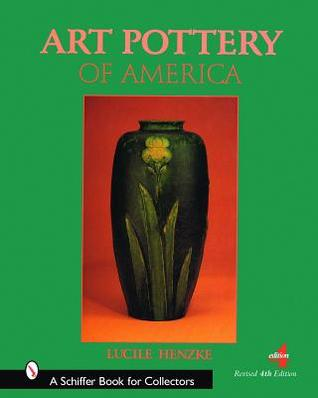 Art Pottery of America  by  Lucile Henzke