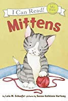 Mittens (My First I Can Read Series)