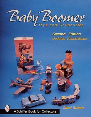 Baby Boomer Toys and Collectibles  by  Carol Turpen