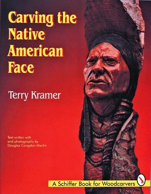 Carving the Native American Face Terry Kramer