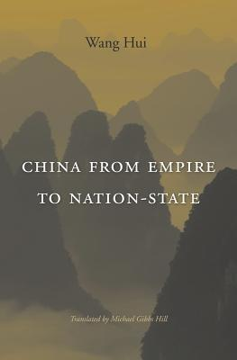 China from Empire to Nation-State Hui Wang
