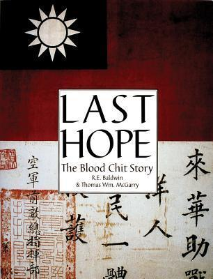 Last Hope: The Blood Chit Story R.E. Baldwin
