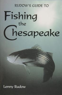 Rudows Guide to Fishing the Chesapeake  by  Lenny Rudow