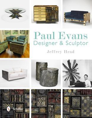 Paul Evans: Designer & Sculptor  by  Jeffrey Head