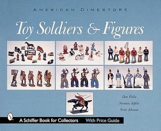 American Dimestore Toy Soldiers and Figures Don Pielin