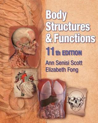 Body Structures and Functions (Book Only)  by  Ann Senisi Scott
