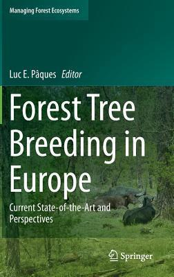 Forest Tree Breeding in Europe: Current State-Of-The-Art and Perspectives Luc E P Ques