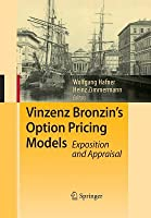 Vinzenz Bronzin's Option Pricing Models: Exposition and Appraisal