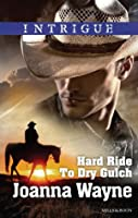 """Mills & Boon : Hard Ride To Dry Gulch (Big """"D"""" Dads: The Daltons Book 3)"""