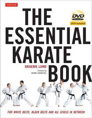 Essential Karate Book: For White Belts, Black Belts and All Levels In Between [DVD Included] Graeme Lund
