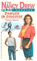 Danger in Disguise (Nancy Drew Files)
