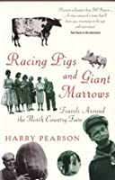 Racing Pigs and Giant Marrows