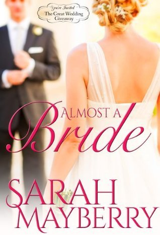 Almost A Bride (The Great Wedding Giveaway, #3)  by  Sarah Mayberry