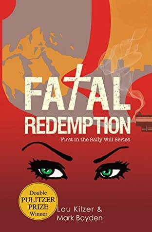 Fatal Redemption (Sally Will #1)  by  Lou Kilzer