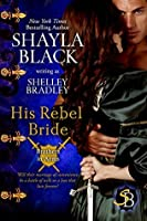 His Rebel Bride (Brothers in Arms Book 3)